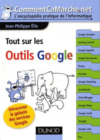 Tout Sur Les Outils Google - Decouvrez La Galaxie Des Services Google
