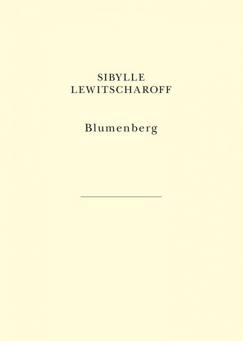 Blumenberg  - Sibylle Lewitscharoff