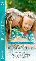 Vente Livre Numérique : Réunis par un secret - Une sage-femme à conquérir  - Emily Forbes - Sue MacKay