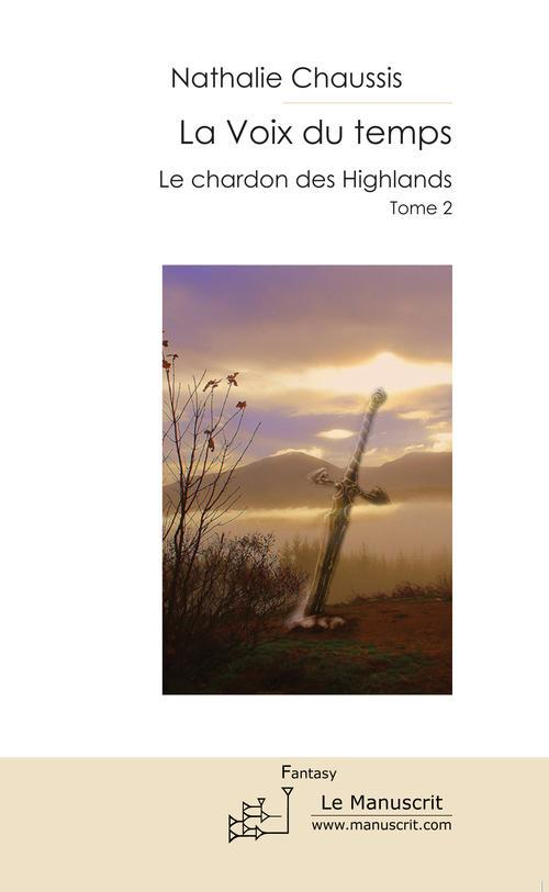 La voix du temps t.2 ; le chardon des highlands