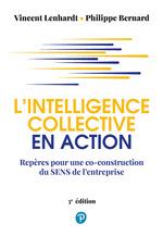 L'intelligence collective en action  - Philippe Bernard - Vincent Lenhardt
