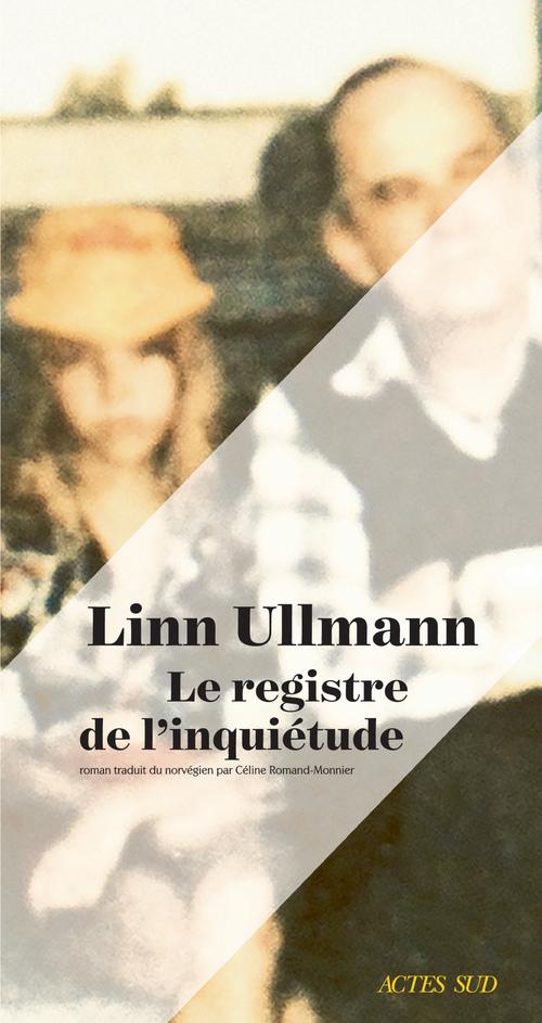 Le Registre de l'inquiétude  - Linn Ullmann