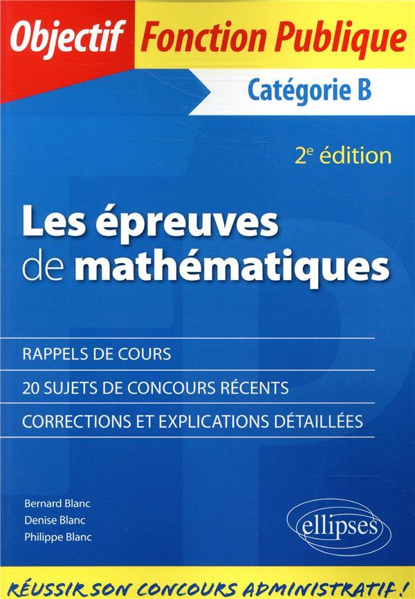 les épreuves de mathématiques ; catégorie B (2e édition)