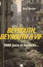 Vente EBooks : Beyrouth, Beyrouth à vif : 3653 jours et des nuits  - Éric SARNER