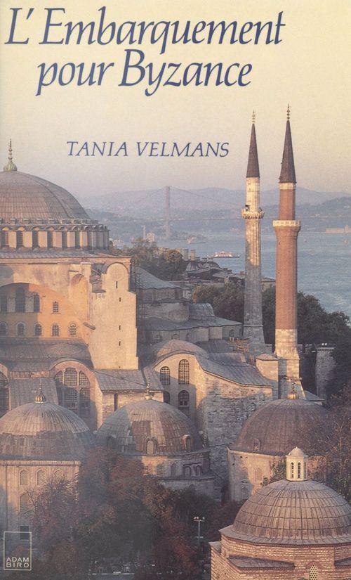 L'embarquement pour Byzance  - Tania Velmans