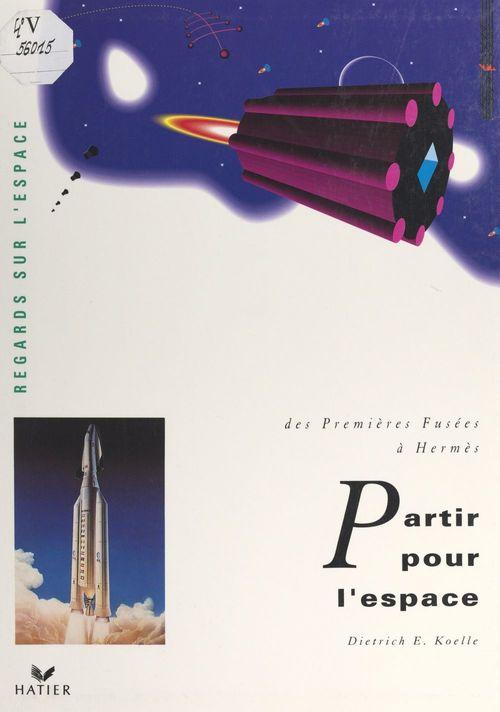 Partir pour l'espace : des premières fusées à Hermès