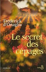 Vente Livre Numérique : Le secret des cépages  - Frédérick d'Onaglia