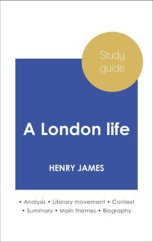 Study guide A London life (in-depth literary analysis and complete summary)