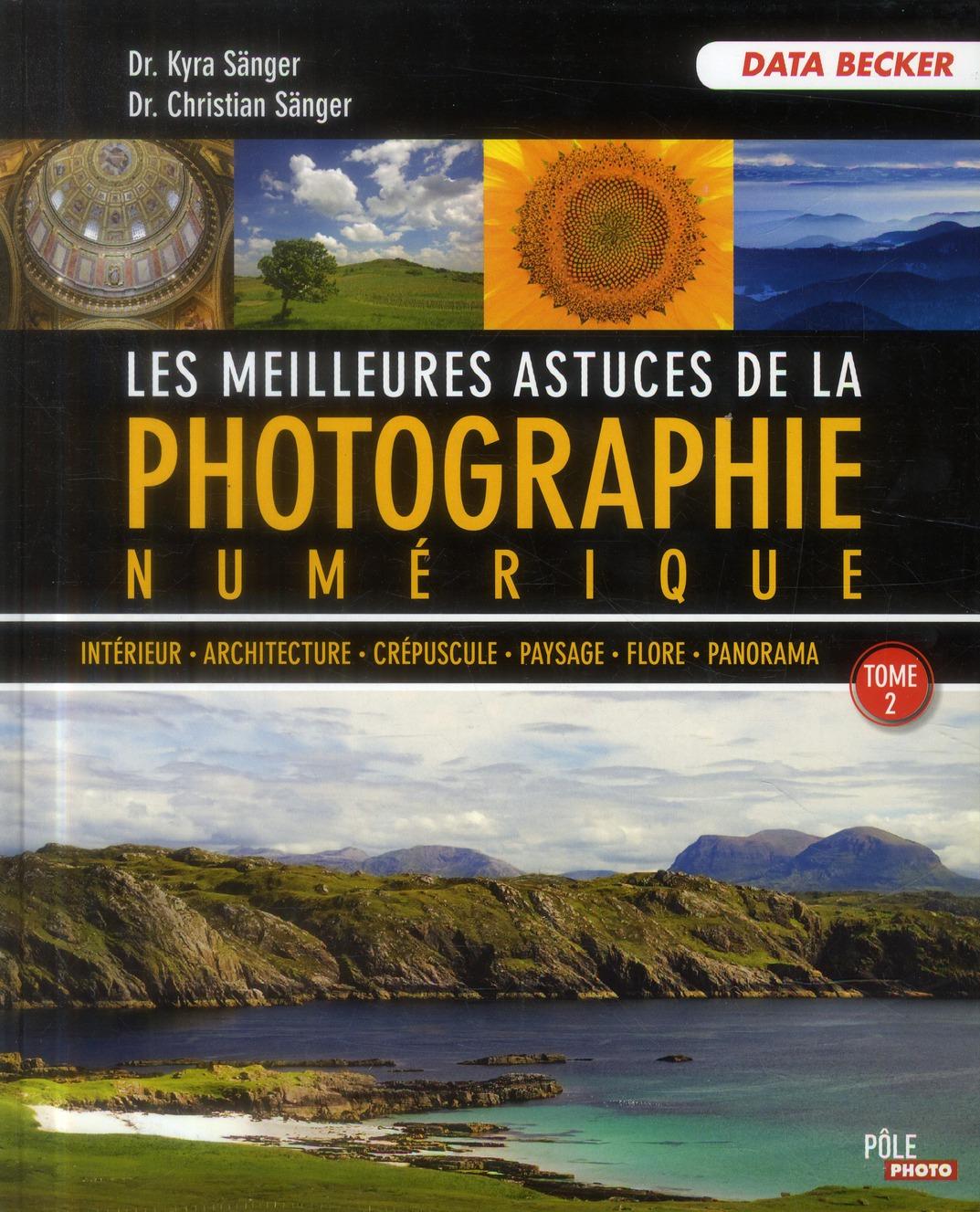 Les meilleures astuces de la photographie numérique t.2