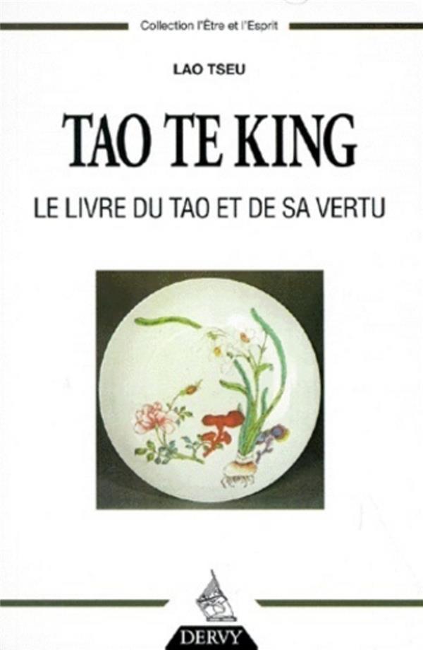 Tao Te King ; Le Livre Du Tao Et De Sa Vertu