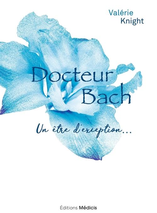 Docteur Bach ; un être d'exeption