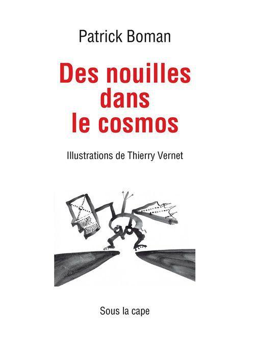 Vente EBooks : Des Nouilles dans le cosmos  - Patrick Boman