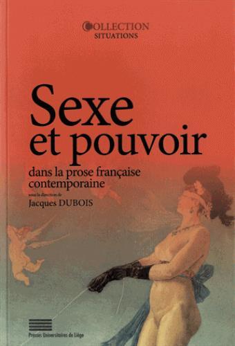 Sexe et pouvoir dans la prose française contemporaine