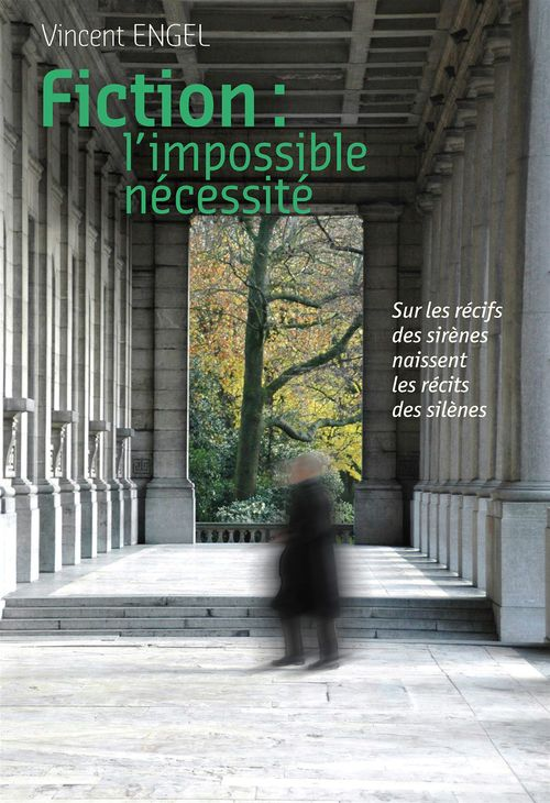 Fiction, l'impossible nécessité