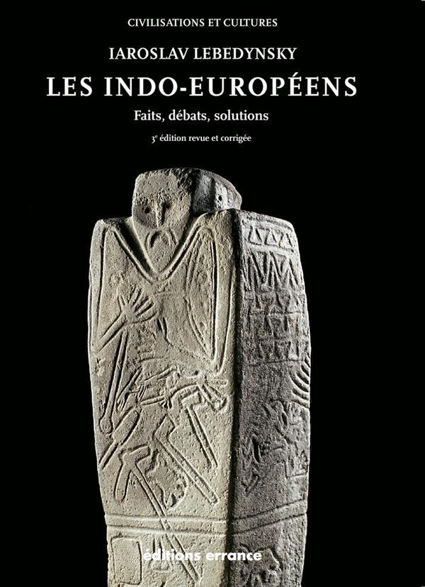 Les indo-européens ; faits, débats, solutions (3e édition)
