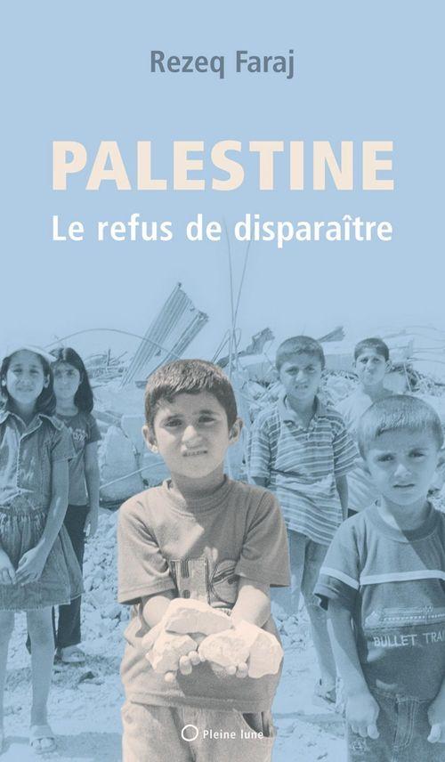 Palestine ; le refus de disparaître