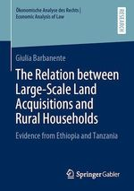 The Relation between Large-Scale Land Acquisitions and Rural Households  - Giulia Barbanente
