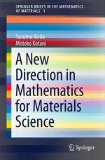 A New Direction in Mathematics for Materials Science  - Motoko Kotani - Susumu Ikeda
