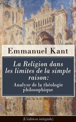Vente EBooks : La Religion dans les limites de la simple raison: Analyse de la théologie philosophique (L'édition intégrale)  - Emmanuel KANT