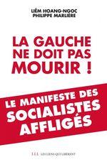 Vente Livre Numérique : La gauche ne doit pas mourir !  - Philippe Marlière - Liêm Hoang ngoc
