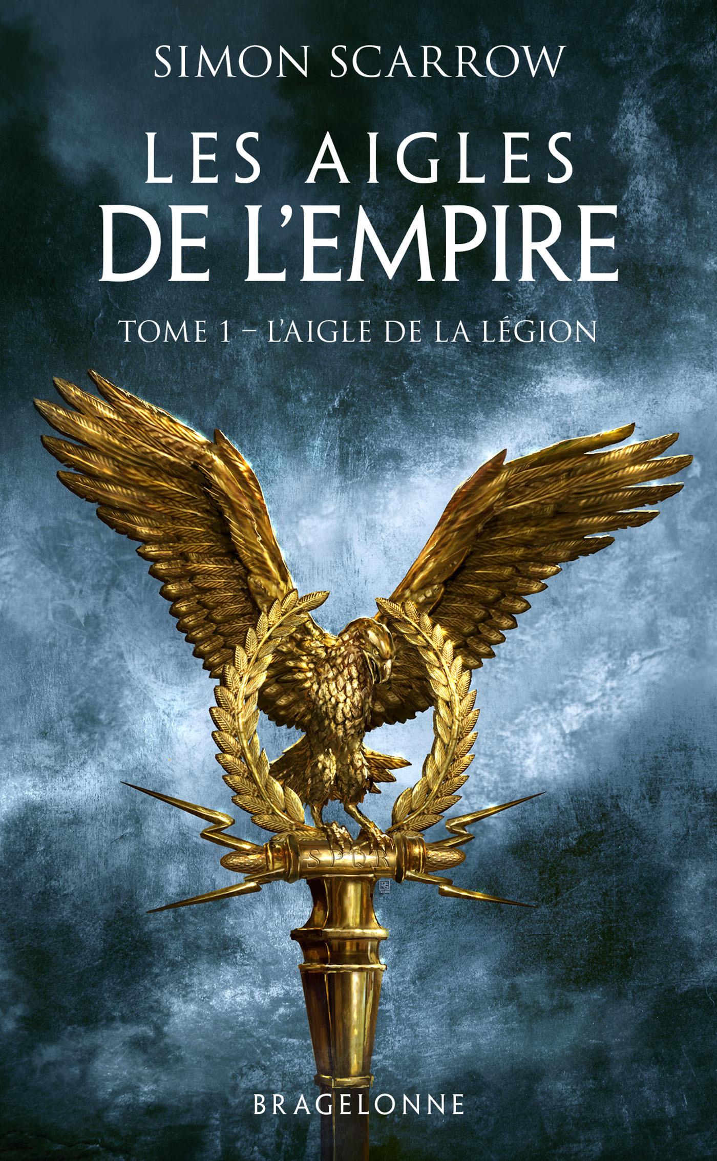 Les aigles de l'empire T.1 ; l'aigle de la légion