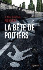 Vente EBooks : La bête de Poitiers  - Alain Bouchon - Jean-Paul Bouchon
