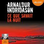 Vente AudioBook : Ce que savait la nuit  - Arnaldur Indridason