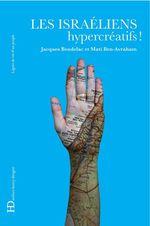 Vente Livre Numérique : Les Israéliens, hypercréatifs !  - Jacques Bendelac - Mati Ben-Avraham