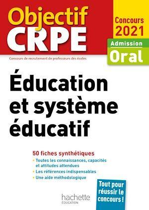 Objectif CRPE ; éducation et système éducatif ; 50 fiches synthétiques (édition 2021)