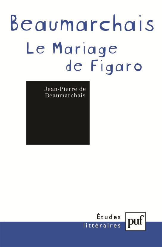 ETUDES LITTERAIRES ; le mariage de Figaro, de Beaumarchais