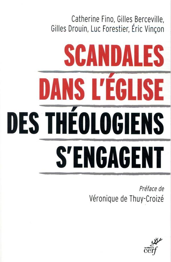 FINO, CATHERINE - SCANDALES DANS L'EGLISE  -  DES THEOLOGIENS S'ENGAGENT