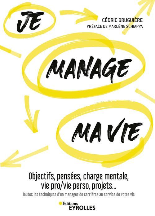 Je manage ma vie ; objectifs, pensées, charge mentale, vie pro/vie perso, projets...