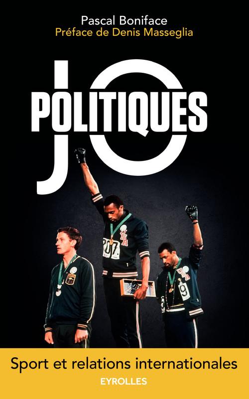 JO politiques ; sport et relations internationales