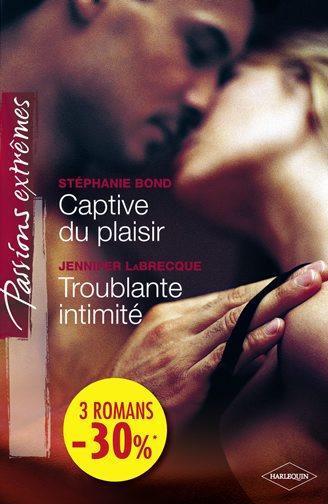 Captive du plaisir ; troublante intimité