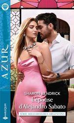 Vente Livre Numérique : L'épouse d'Alejandro Sabato  - Sharon Kendrick