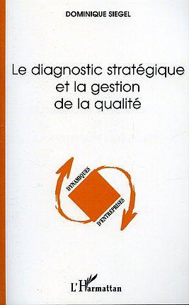 Le diagnostic strategique et la gestion de la qualite