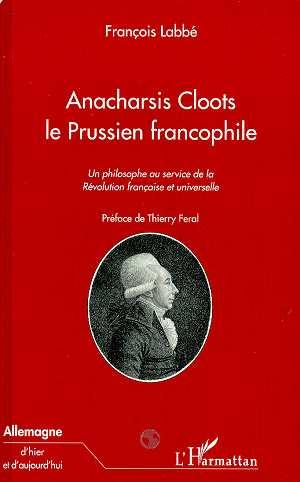 ANACHARSIS CLOOTS LE PRUSSIEN FRANCOPHILE