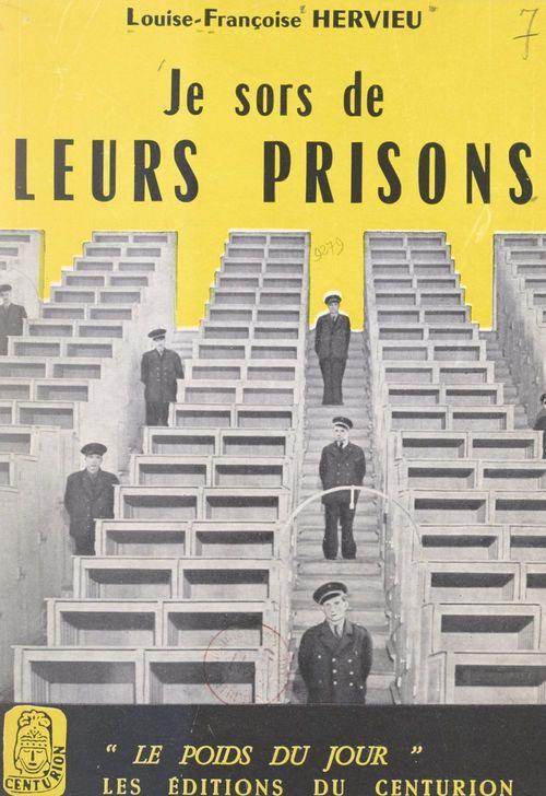 Je sors de leurs prisons