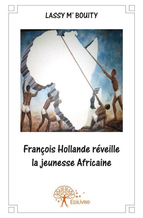 Francois Hollande réveille la jeunesse africaine