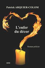 Vente Livre Numérique : L'enfer du décor  - Patrick Arquier-Colom