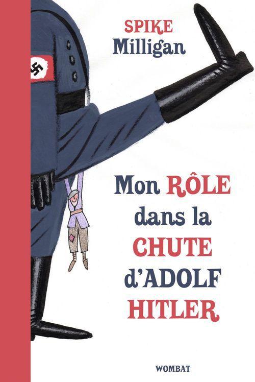 Mon rôle dans la chute d'Adolf Hitler