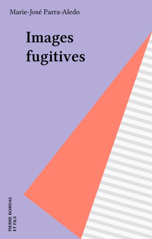 Images fugitives