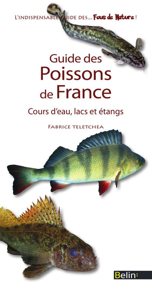 Guide des poissons de France ; cours d'eau, lacs et étangs