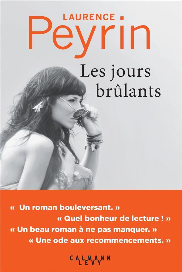 PEYRIN, LAURENCE - LES JOURS BRULANTS