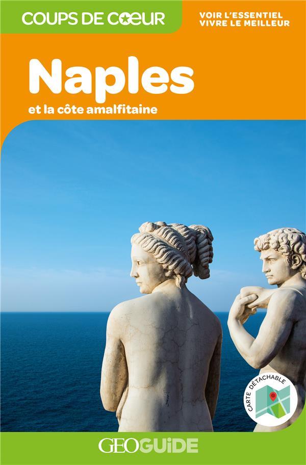 GEOguide coups de coeur ; Naples et la côte amalfitaine (édition 2019)