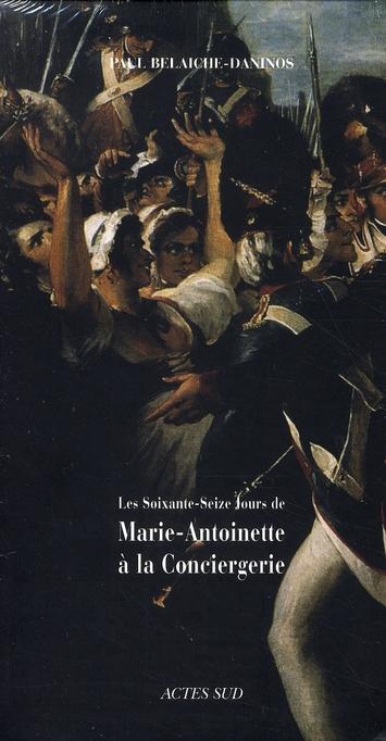 Coffret Les 76 Jours De Marie-Antoinette A La Conciergerie