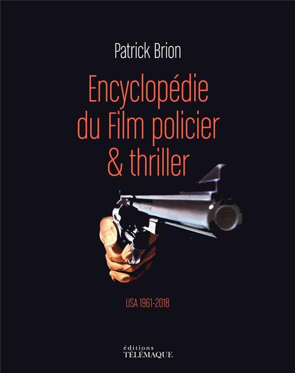 ENCYCLOPEDIE DU FILM POLICIER et THRILLER T.2  -  USA, 1961-2018