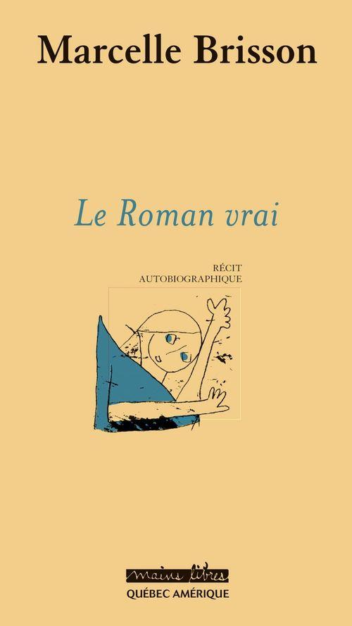 Le Roman vrai  - Marcelle Brisson