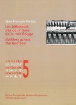 Les bâtisseurs sur les deux rives de la mer Rouge  - Jean-François Breton