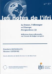 La france , l'allemagne et l'europe ; reflexions franco-allemandes sur l'avenir du budget europeen